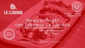 Mexican Night - La Llorona #FoodieSundays en Olhöps
