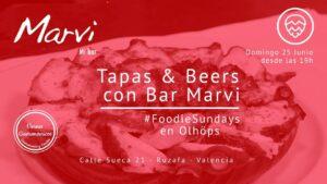 Tapas & Beers con bar Marvi en los #FoodieSundays de Olhöps