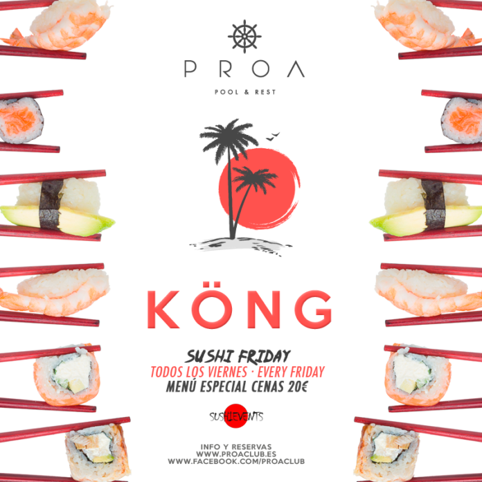 PROA KÖNG - SUSHI FRIDAY
